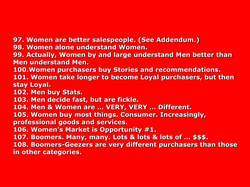 97. Women are better salespeople. (See Addendum.)