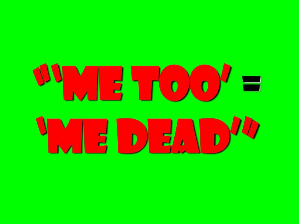 """""""'Me Too'"""