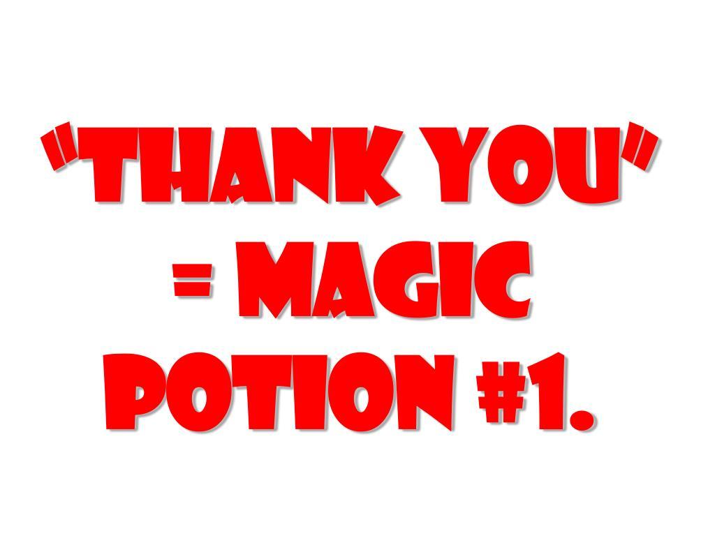 """thank you"" = magic"