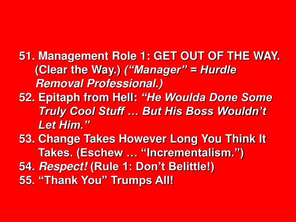 51. Management Role 1: GET OUT OF THE WAY.