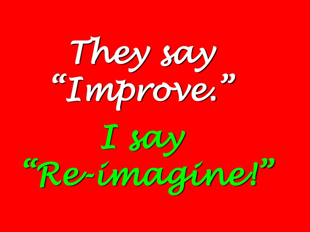 """They say """"Improve."""""""