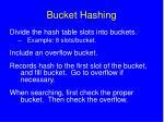 bucket hashing