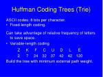 huffman coding trees trie