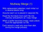 multiway merge 1
