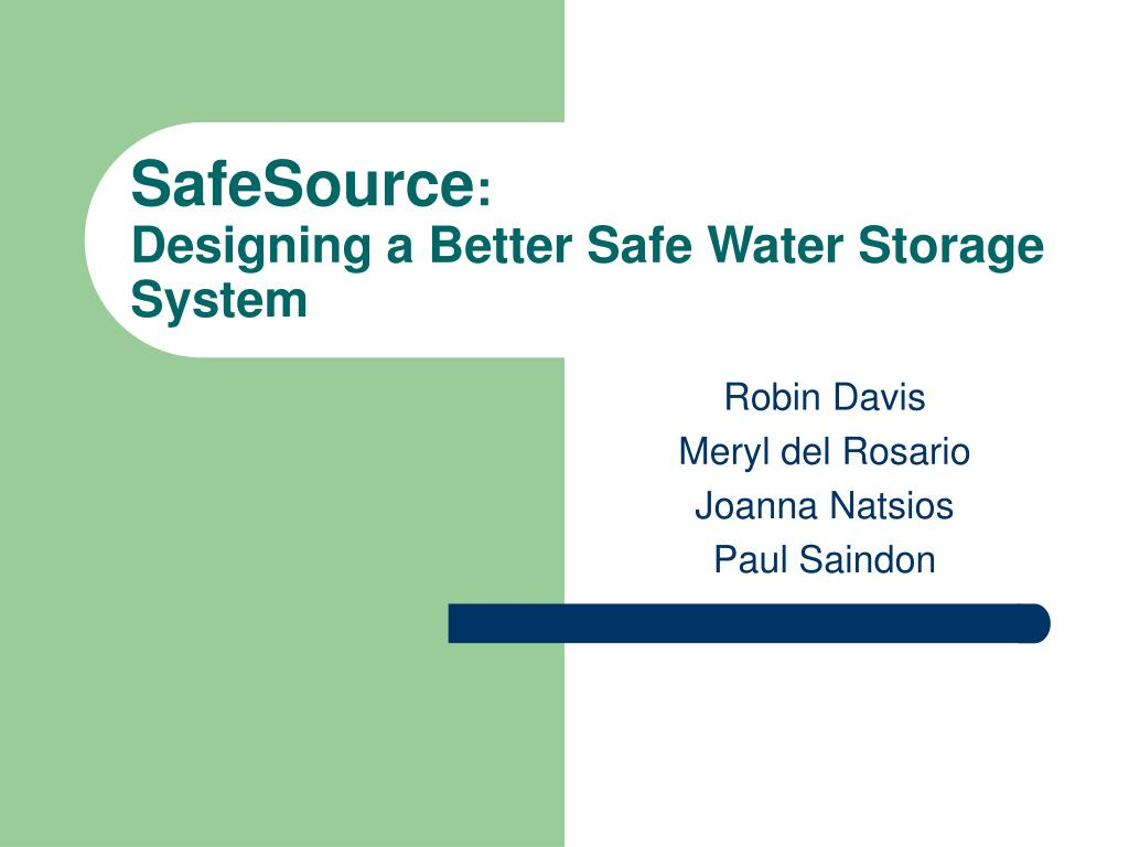 safesource designing a better safe water storage system l.