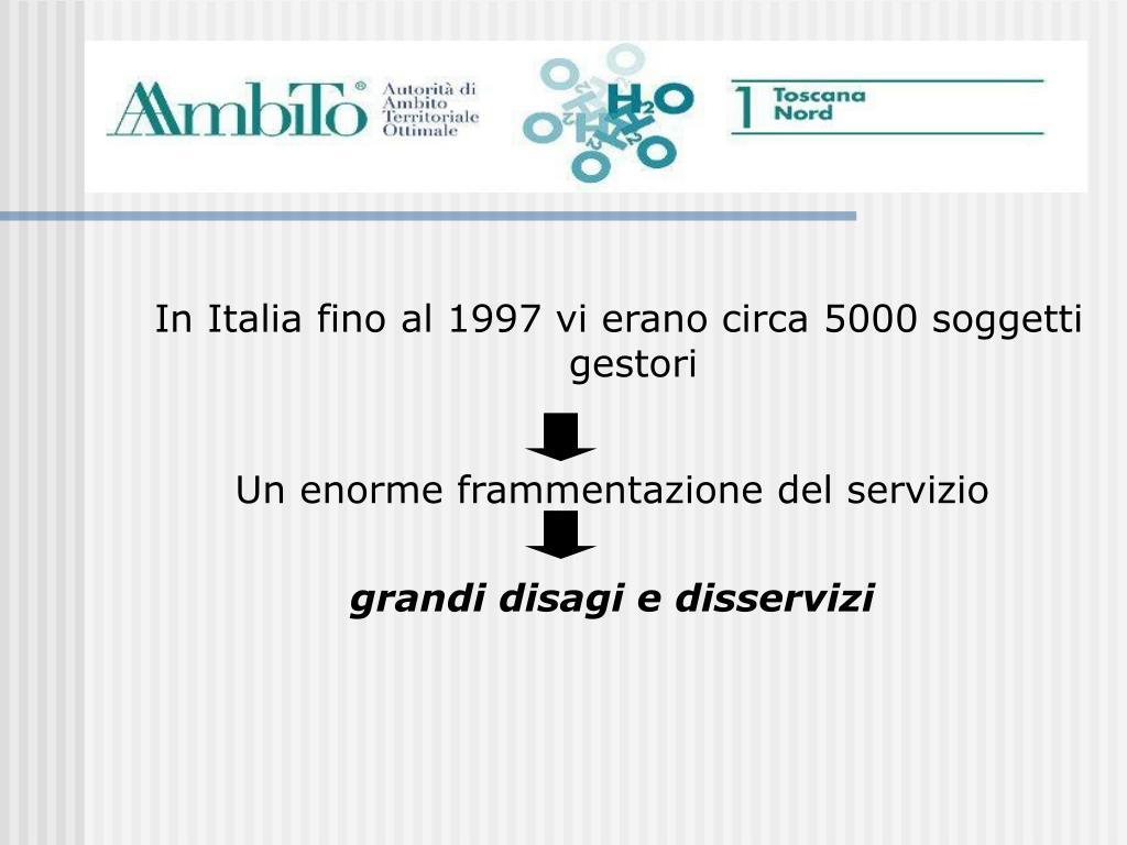In Italia fino al 1997 vi erano circa 5000 soggetti gestori