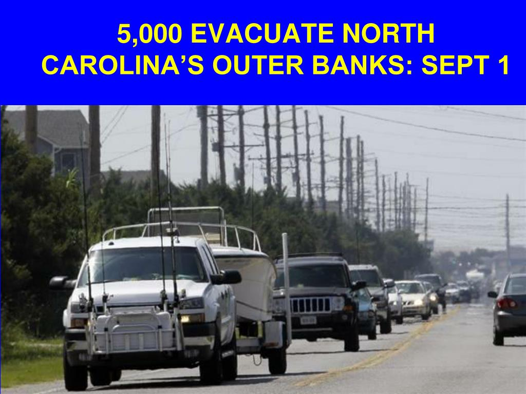 5,000 EVACUATE NORTH CAROLINA'S OUTER BANKS: SEPT 1
