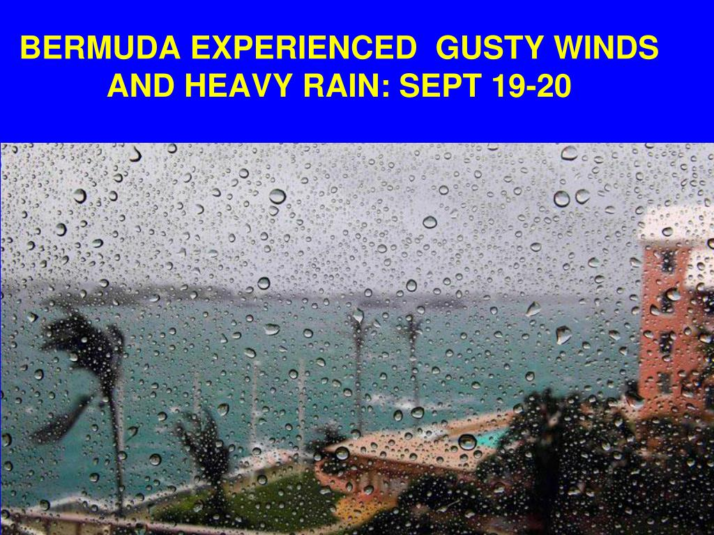 BERMUDA EXPERIENCED  GUSTY WINDS AND HEAVY RAIN: SEPT 19-20