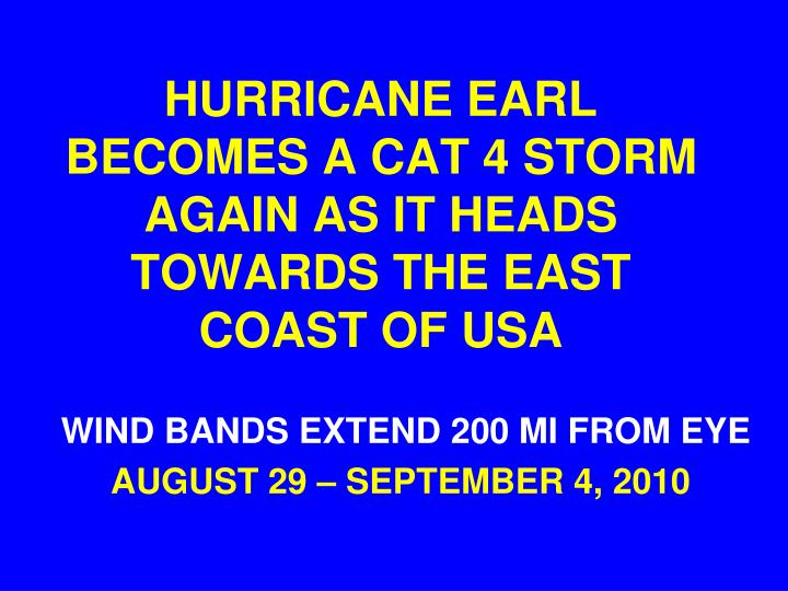 Hurricane earl becomes a cat 4 storm again as it heads towards the east coast of usa