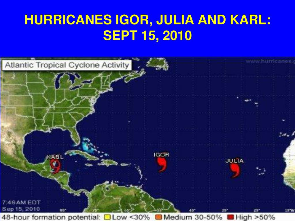 HURRICANES IGOR, JULIA AND KARL: SEPT 15, 2010