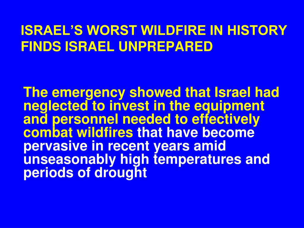 The emergency showed that Israel had neglected to invest in the equipment and personnel needed to effectively combat wildfires