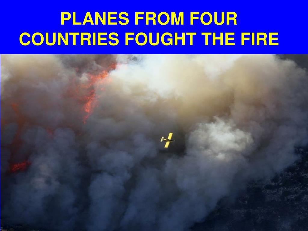PLANES FROM FOUR COUNTRIES FOUGHT THE FIRE