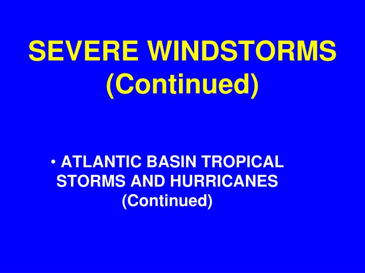 Severe windstorms continued