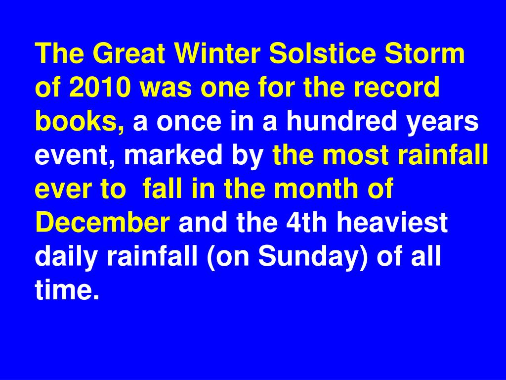 The Great Winter Solstice Storm of 2010 was one for the record books,