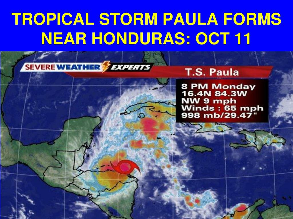 TROPICAL STORM PAULA FORMS NEAR HONDURAS: OCT 11