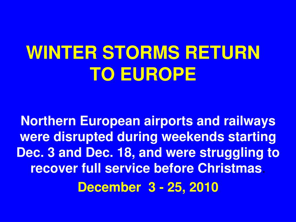 WINTER STORMS RETURN TO EUROPE