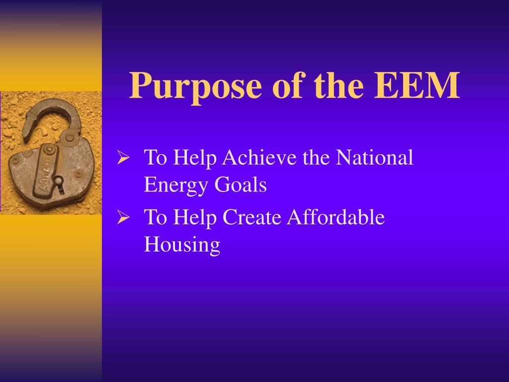 Purpose of the EEM