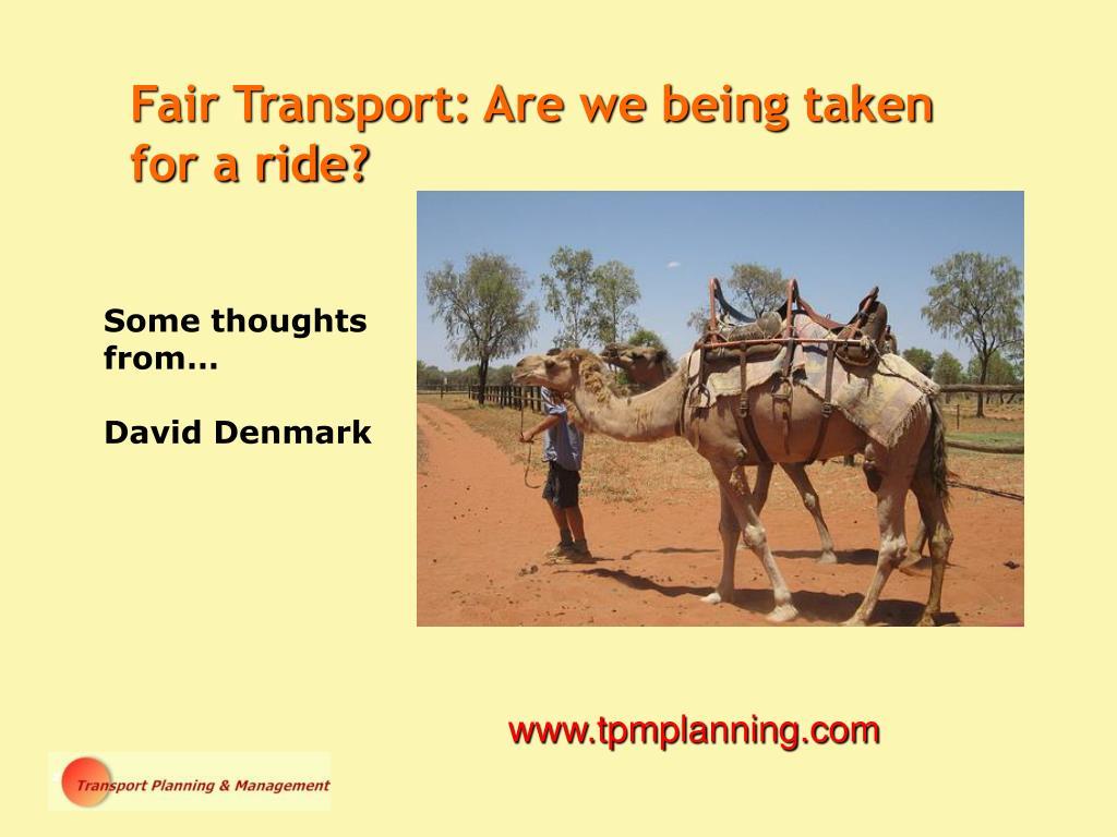 Fair Transport: Are we being taken