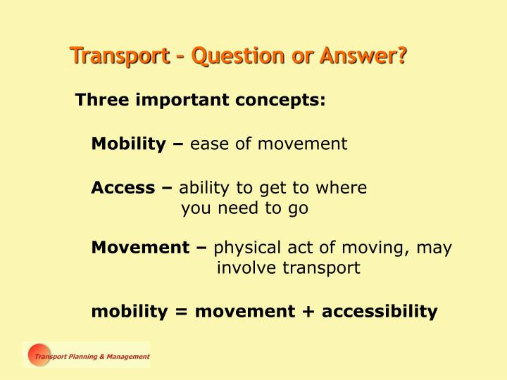 Transport – Question or Answer?
