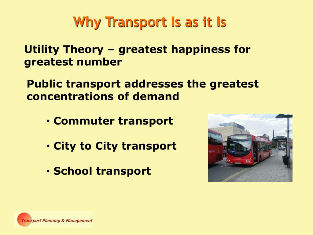 Why Transport Is as it Is