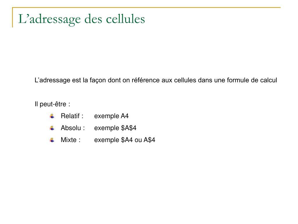 L'adressage des cellules