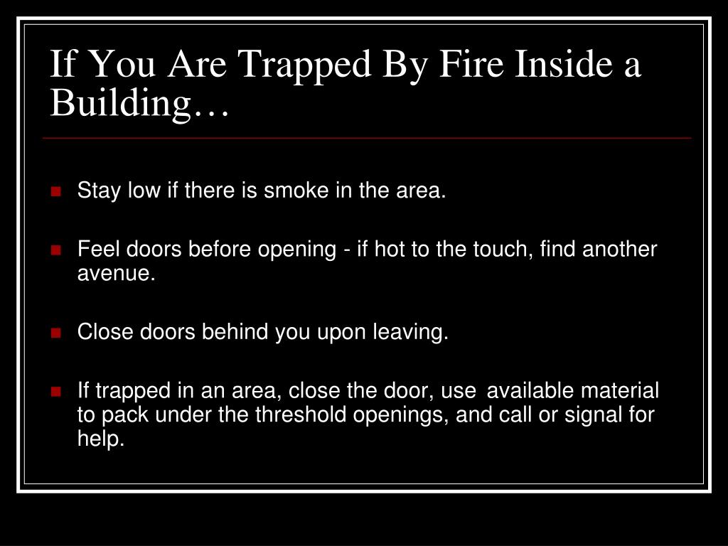 If You Are Trapped By Fire Inside a Building…