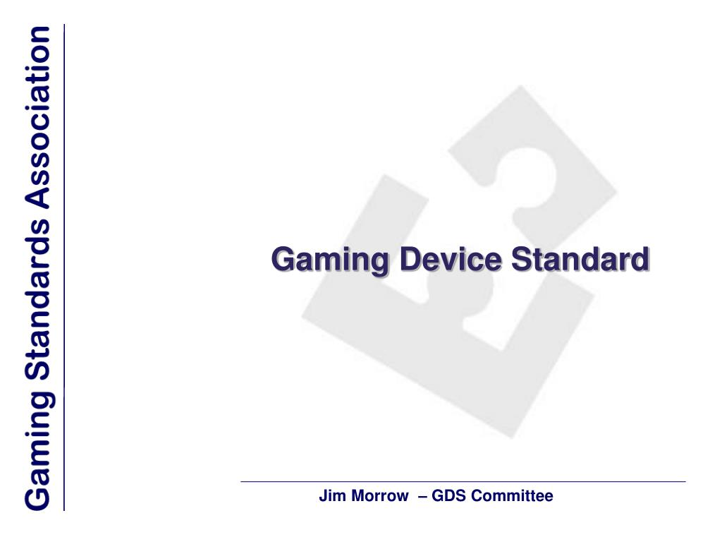 Gaming Device Standard