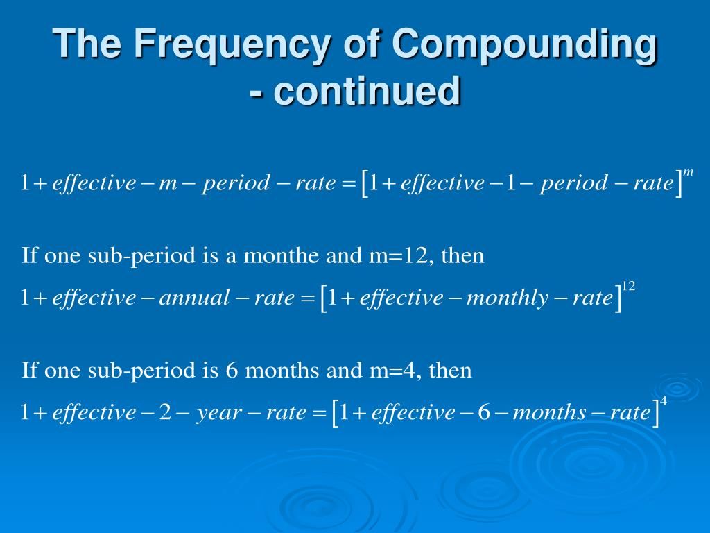 The Frequency of Compounding - continued