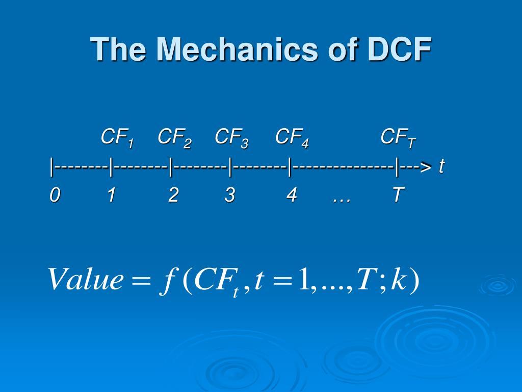 The Mechanics of DCF
