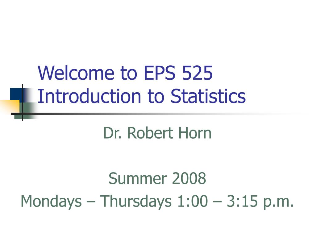 welcome to eps 525 introduction to statistics l.