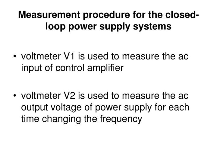 Measurement procedure for the closed- loop power supply systems