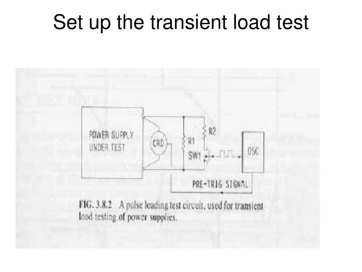 Set up the transient load test
