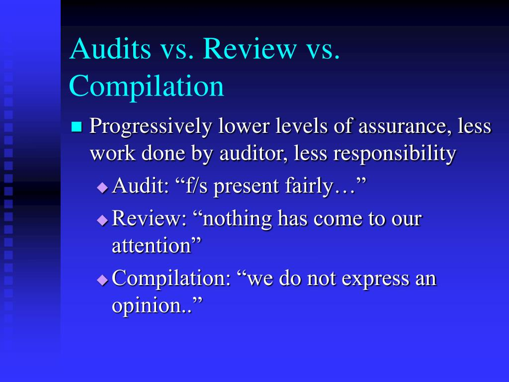 Audits vs. Review vs. Compilation