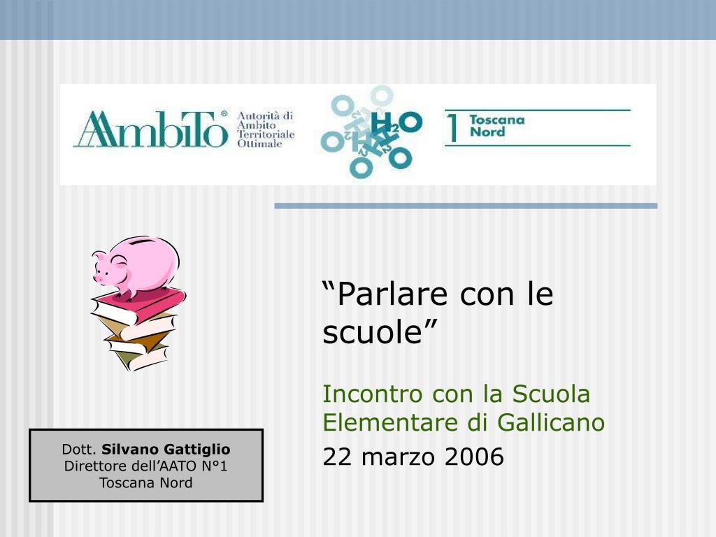 parlare con le scuole incontro con la scuola elementare di gallicano 22 marzo 2006 l.