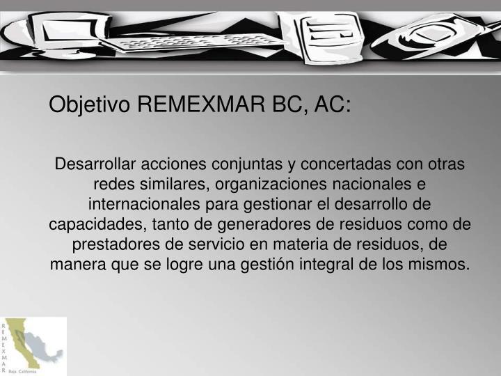 Objetivo REMEXMAR BC, AC:
