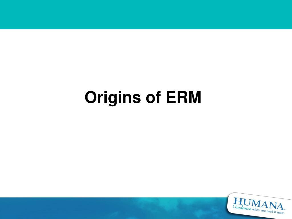 Origins of ERM
