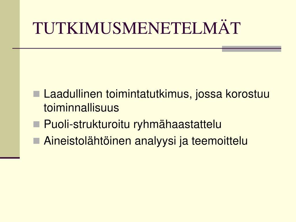 TUTKIMUSMENETELMÄT