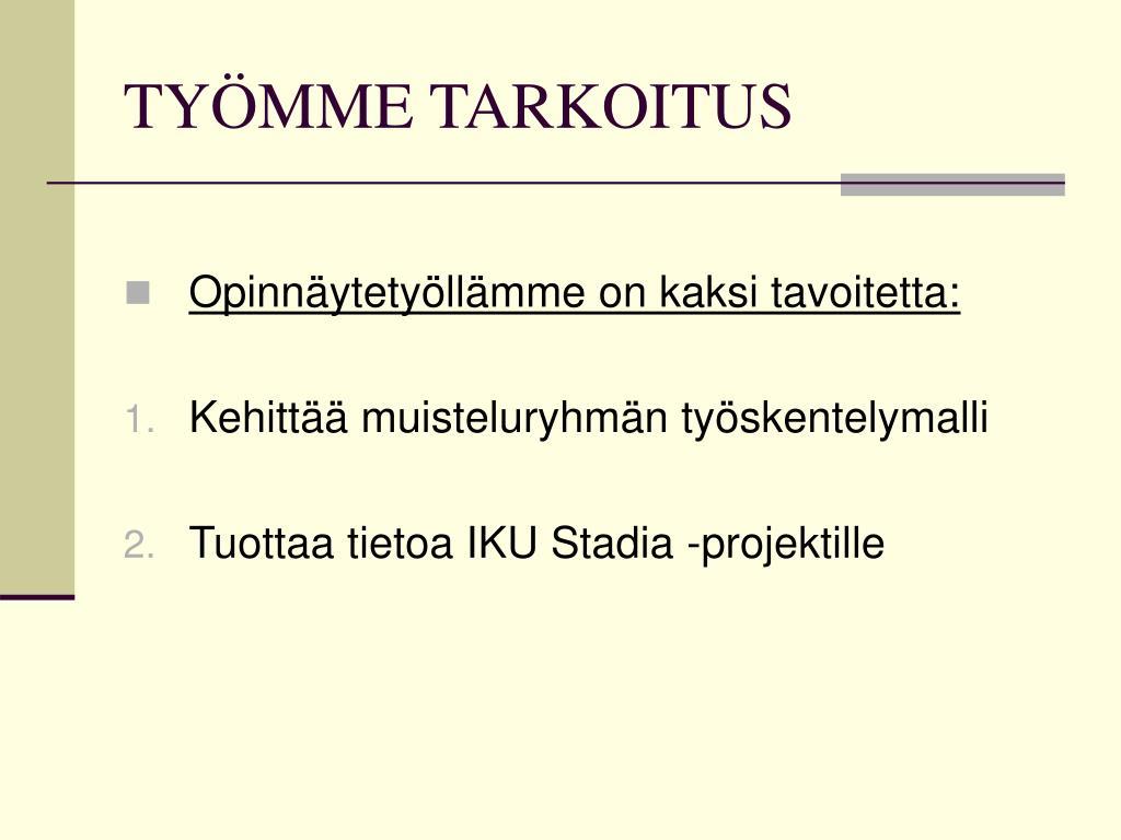 TYÖMME TARKOITUS