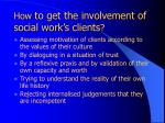 how to get the involvement of social work s clients