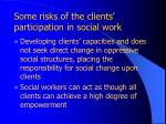 some risks of the clients participation in social work