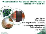 weatherization assistant what s new in versions 8 4 and 8 5