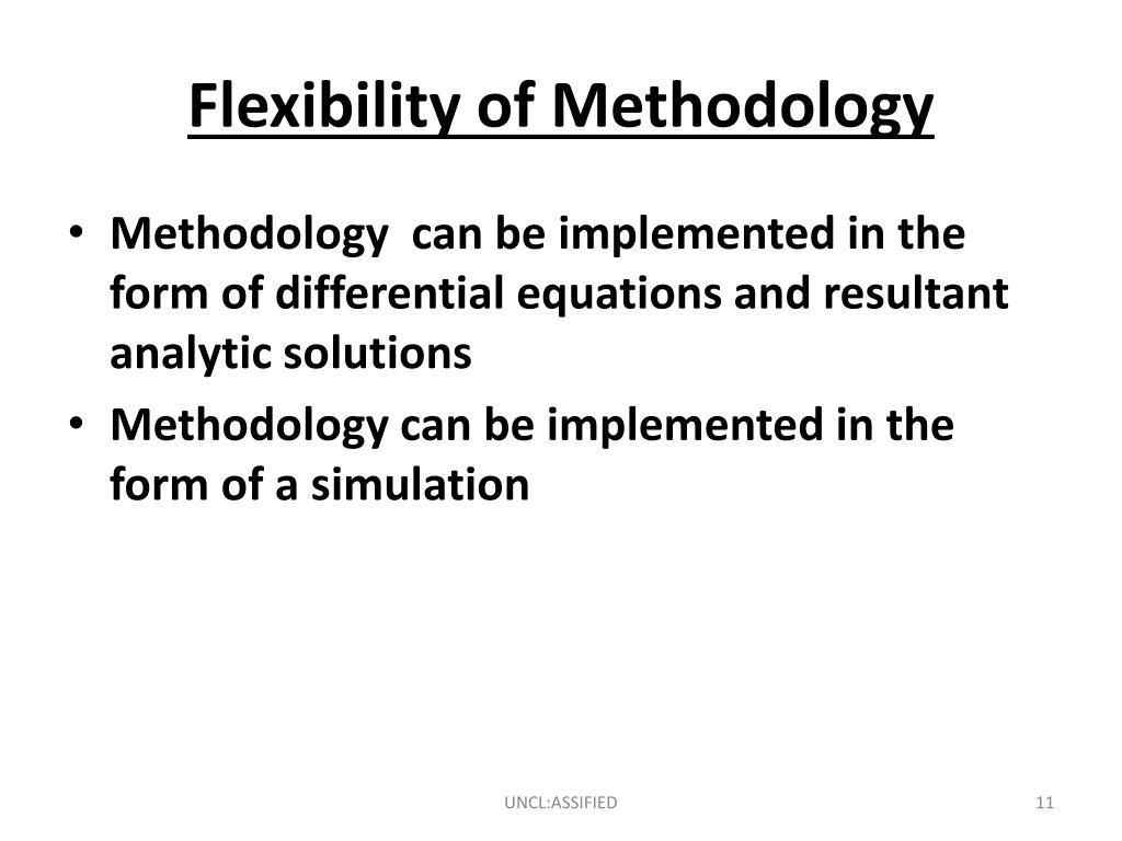 Flexibility of Methodology