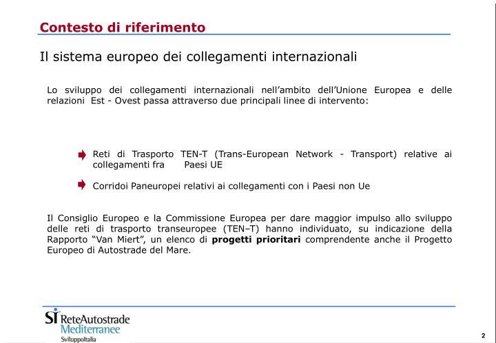 Contesto di riferimento il sistema europeo dei collegamenti internazionali