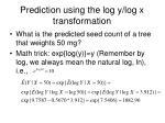 prediction using the log y log x transformation
