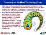 focusing on the next technology leap
