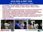 igrid 2000 at inet 2000 july 18 21 2000 yokohama japan