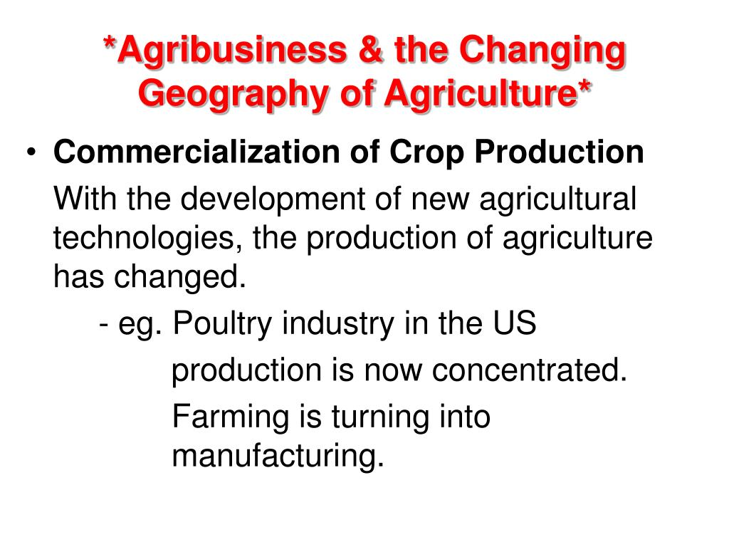*Agribusiness & the Changing Geography of Agriculture*