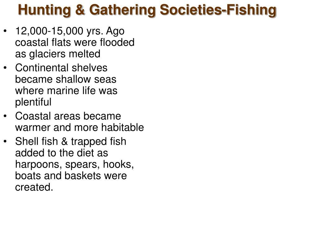 Hunting & Gathering Societies-Fishing