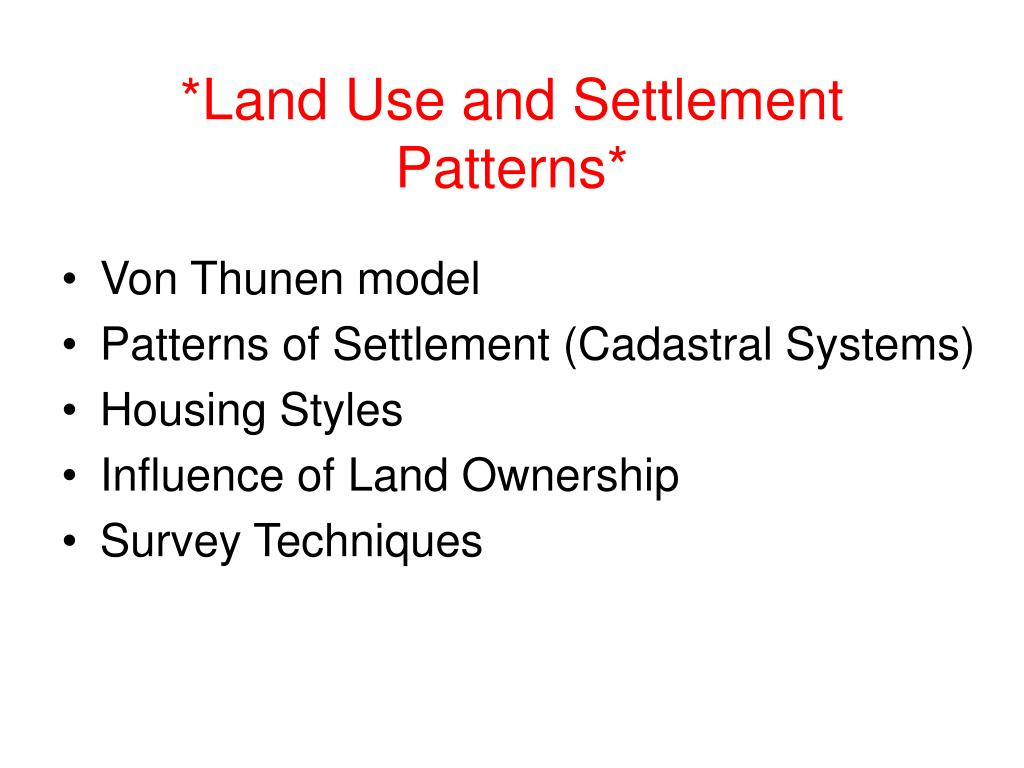 *Land Use and Settlement Patterns*