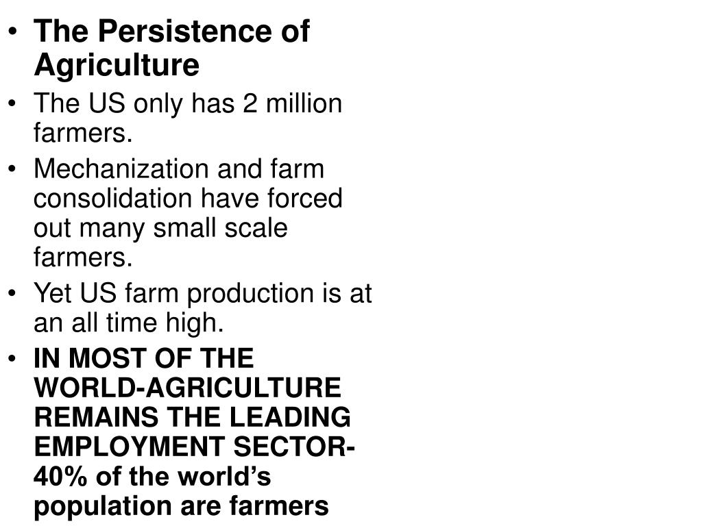 The Persistence of Agriculture